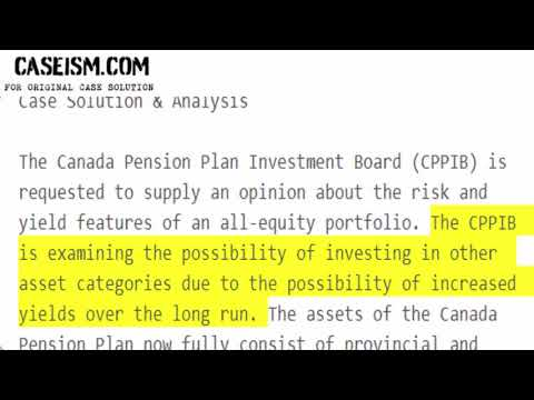 The Canada Pension Plan: Investing in Equities Case Solution & Analysis Caseism.com