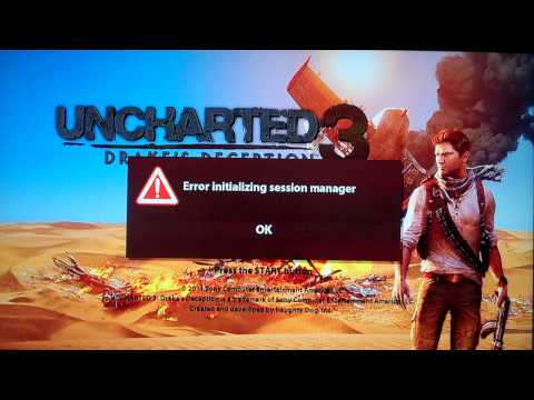 "Uncharted 3 Beta Error- ""Error Initializing Session Manager"""