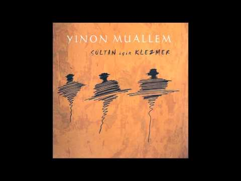 Yinon Muallem - Fun Tashlikh / Klezmer For The Sultan A  (Official Audio)