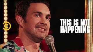 Mark Normand - Desperate for a Shower - This Is Not Happening - Uncensored