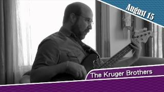 The Kruger Brothers, August 15 2015