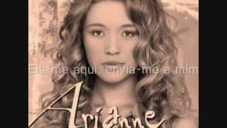 Arianne Eis me Aqui (Com Letra)™