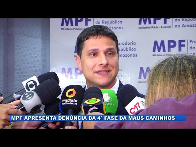 MPF apresenta denúncia da 4ª fase da Operação Maus Caminhos