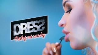 Смотреть клип Dress - Nalej Mi Wody