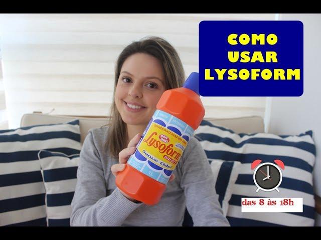 Lysoform: Onde e Como Usar? - Das 8 às 18h