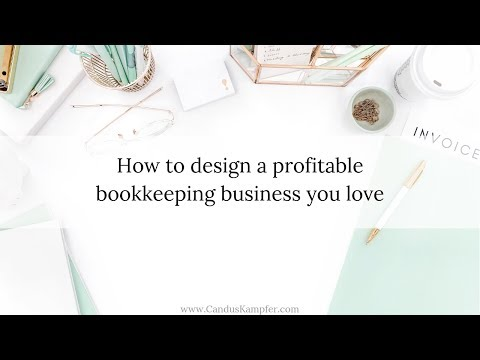 Creating A Bookkeeping Business You Love