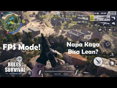 Napa Kaga Bisa Lean? First Person Shooter (FPS) Mode Rules of Survival (Android/iOS/PC)