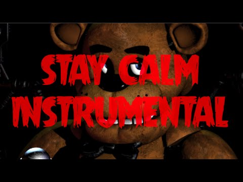 STAY CALM (instrumental) - FIVE NIGHTS AT FREDDYS SONG