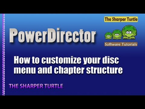 PowerDirector - Customize Your Disc Menu And Chapter Structure
