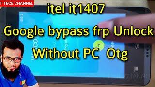 Itel it1407  frp unlock'GOOGLE BYPASS WITHOT PC OTG -EASY solution-TTECHCHANNEL#43