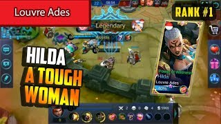 A Tough Woman Rank 1 Hilda Build by Louvre Ades Hilda Gameplay - Mobile Legends