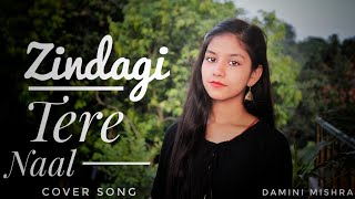 Hey welcome back to my channel this is damini mishra came with a new cover song thtat gindagi tere nal ***************************************************...