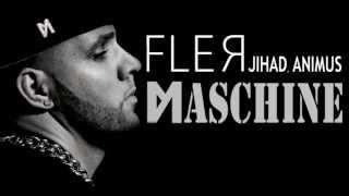 FLER ft. ANIMUS & JIHAD - Maschine (HD)