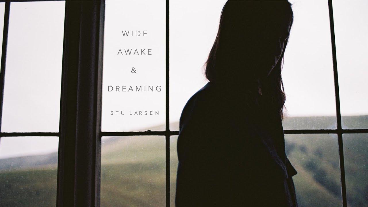 Stu Larsen - Wide Awake & Dreaming (Official Video)