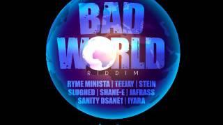 Slughed - Ghetto Youths Dem Feel It (Bad World Riddim) July 2016