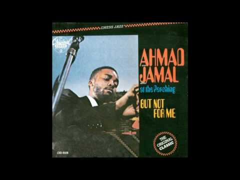 Ahmad Jamal - But Not For Me