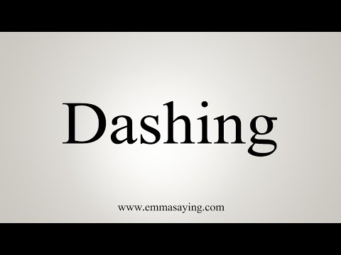 How To Say Dashing