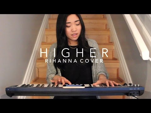 Higher x Rihanna (Cover)