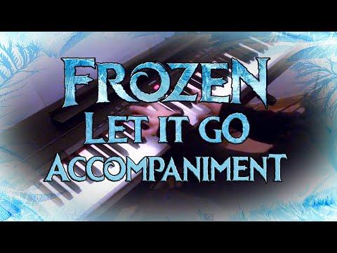 Frozen - Let It Go - Piano Accompaniment (No melody) | KARAOKE