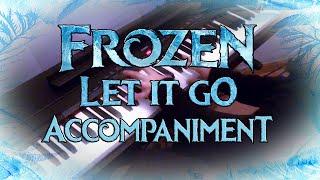 Frozen - Let It Go - Piano Accompaniment (No melody)   KARAOKE