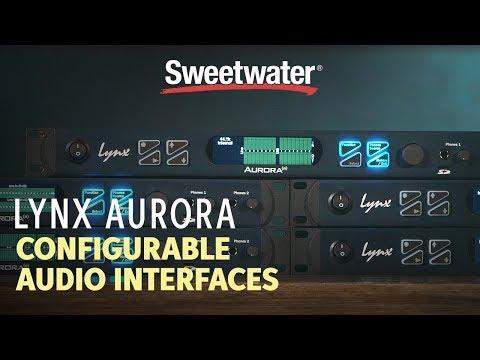 Lynx Aurora (n) Configurable Audio Interfaces Overview
