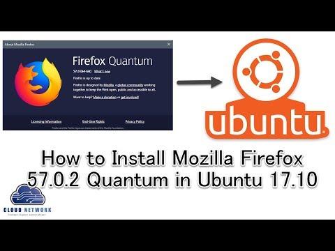How to Install Mozilla Firefox 57.0.2 Quantum in Ubuntu 17.10