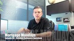 Common Refinance Questions | Mortgage Mondays #80