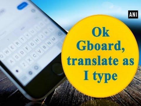 Ok Gboard, translate as I type