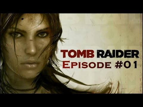 Tomb Raider (2013) #01 [Let's Play FR] [PC]