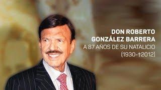 En homenaje a Don Roberto González Barrera