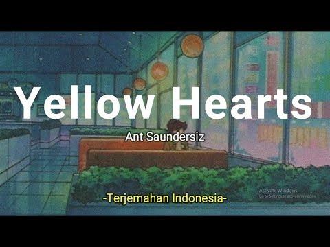 yellow-hearts---ant-saunders-'lirik-terjemahan-indonesia'-(lyrics-video)
