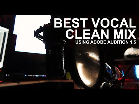 Vocal Mixing Tutorial 2021 ADOBE AUDITION 1.5 (BEST AND CLEAN MIX) BEST FOR BM800 MIC