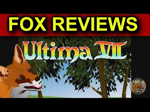 Fox Reviews | Ultima VII: The Black Gate (2017)