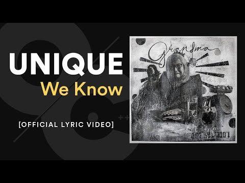 UNIQUE – We Know