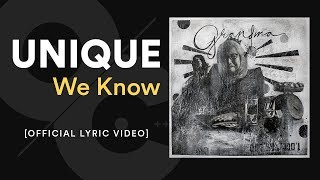 Unique   We Know [official Lyric Video]