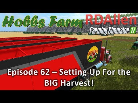 Farming Simulator 17 Hobbs Farm E62 - Setting Up For the BIG Harvest