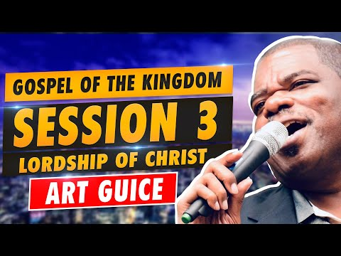 Lordship of Christ  - Session 3