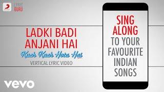 Gambar cover Ladki Badi Anjani Hai - Kuch Kuch Hota Hai|Official Bollywood Lyrics|Kumar Sanu|Alka