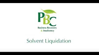 Solvent Liquidation - What is it and who can use it?