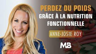 Perdez du poids grâce à la nutrition fonctionnelle, par Anne-Josie Roy | Official Trailer