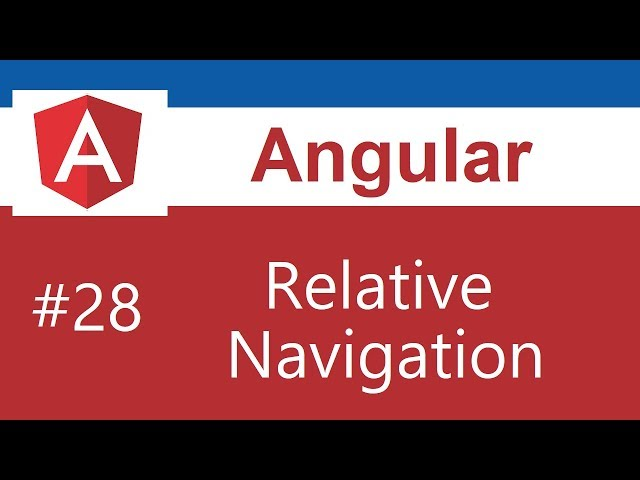 Angular 8 Tutorial - 28 - Relative Navigation