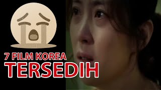 Video 7 FILM KOREA TERSEDIH DI DUNIA download MP3, 3GP, MP4, WEBM, AVI, FLV April 2018