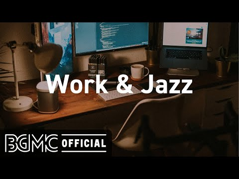 Work & Jazz: Ease Off Office Music - Relaxing Jazz Instrumental Music for Focus, Concentration, Work
