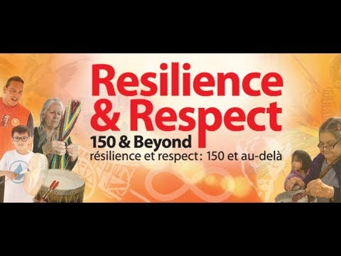 Resilience and Respect: Canada 150 and Beyond