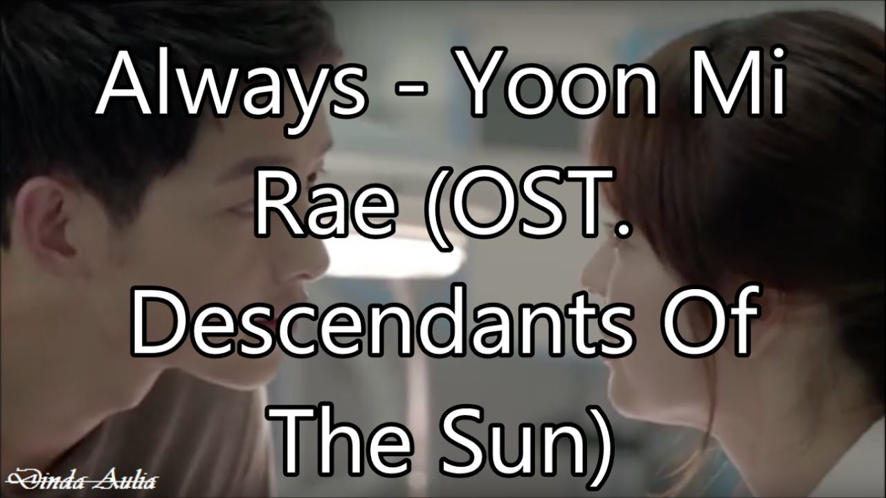 Lirik Lagu Always Ost Descendants Of The Sun