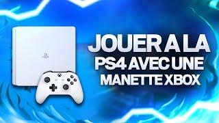 TUTO : JOUER À LA PS4 AVEC UNE MANETTE XBOX ONE OU 360 !