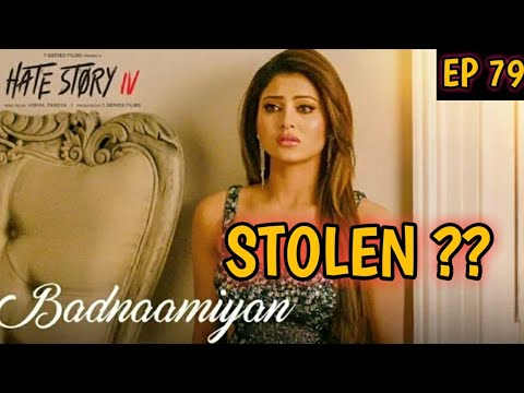 BADNAAMIYAN HATE STORY IV SONG COPIED | HATE STORY 4 CONTROVERSY FT. BAPAOGIRI | ARMAN MALIK |