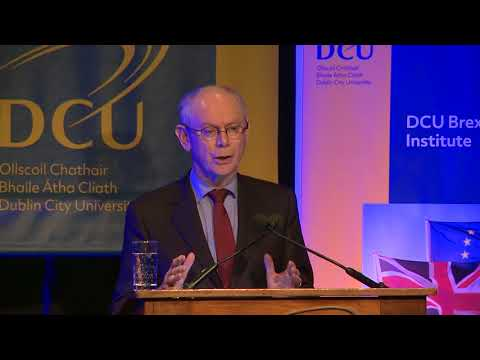 DCU Brexit Institute Launch - Herman Van Rompuy