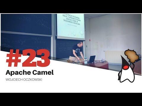 Toruń JUG #23 - Integracja systemów i usług z wykorzystaniem Apache Camel - Wojciech Oczkowski