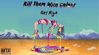 Kill Them With Colour - Get High